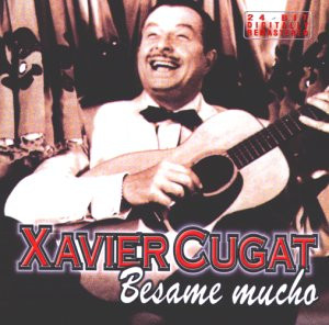 Xavier Cugat - Besame Mucho