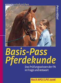 Basis-Pass Pferdekunde: Vorbereitung auf die praktische und theoretische Prüfung. Neu nach APO/LPO 2006 - Petra Hölzel