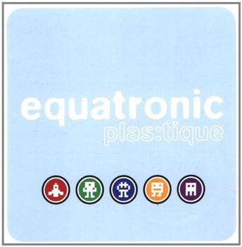 Equatronic - Plastique