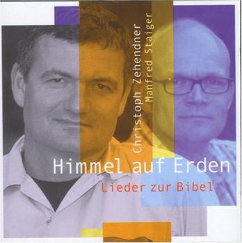 Christoph Zehendner - Himmel auf Erden - Lieder zur Bibel