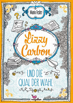Lizzy Carbon und die Qual der Wahl - Band 3 - Mario Fesler  [Gebundene Ausgabe]