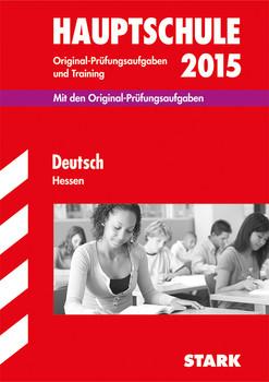 Abschluss-Prüfungsaufgaben Hauptschule Hessen / Deutsch 2015: Mit den Original-Prüfungsaufgaben - Bachmann, Gabriele