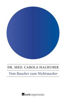 Vom Raucher zum Nichtraucher. Das 7-Stufen-Programm - Carola Halhuber  [Taschenbuch]