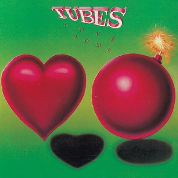 the Tubes - Love Bomb