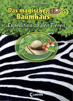 Das magische Baumhaus - Expedition zu den Tieren - Mary Pope Osborne  [Gebundene Ausgabe]