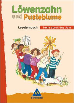 Löwenzahn und Pusteblume - Ausgabe 2004: Löwenzahn und Pusteblume. Leselernbuch. Neubearbeitung. Text durch das Jahr: Jahreszeitliche Texte und weiterführendes Lesen - Jens Hinnrichs