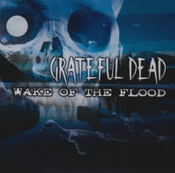 Grateful Dead - Wake of the Flood