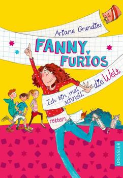 Fanny Furios - Ich bin mal schnell die Welt retten - Ariane Grundies  [Gebundene Ausgabe]