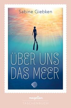 Über uns das Meer - Sabine Giebken  [Taschenbuch]