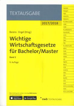 Wichtige Wirtschaftsgesetze für Bachelor/Master: Band 2 - Textausgabe 2017/2018 - Holger Berens & Hans-Peter Engel [Taschenbuch, 9. Auflage 2017]