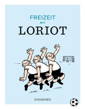 Freizeit mit Loriot - Loriot  [Gebundene Ausgabe]