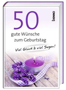 50 gute Wünsche zum Geburtstag. Viel Glück & viel Segen! [Gebundene Ausgabe]