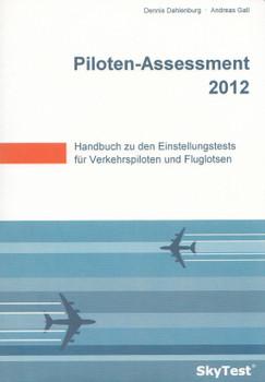 SkyTest® Piloten-Assessment 2012: Handbuch zu den Einstellungstests für Verkehrspiloten und Fluglotsen - Dennis Dahlenburg [Taschenbuch, 4. Auflage 2011]