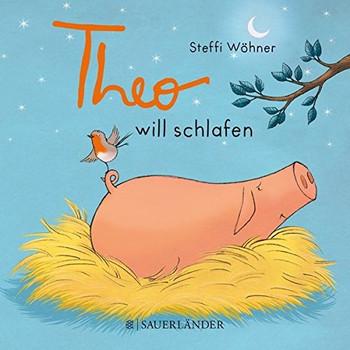 Theo will schlafen - Steffi Wöhner [Pappbilderbuch]