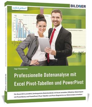 Professionelle Datenanalyse mit Excel Pivot-Tabellen und PowerPivot - Inge Baumeister [Taschenbuch]