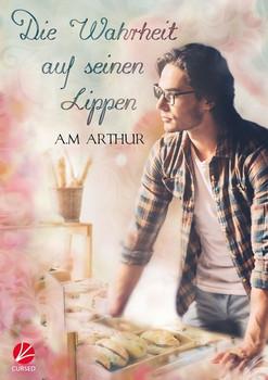 Die Wahrheit auf seinen Lippen - A.M. Arthur  [Taschenbuch]