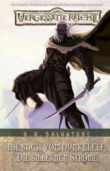 Vergessene Reiche: Die Saga vom Dunkelelf, Bd 5: Die silbernen Ströme - R. A. Salvatore