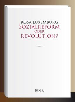 Sozialreform oder Revolution? - Rosa Luxemburg  [Gebundene Ausgabe]