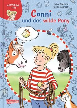 Lesespaß mit Conni: Conni und das wilde Pony - Julia Boehme  [Gebundene Ausgabe]