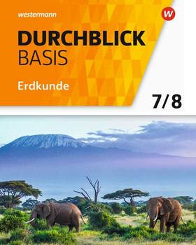Durchblick Basis Erdkunde / Durchblick Basis Erdkunde - Ausgabe 2018 für Niedersachsen. Ausgabe 2018 für Niedersachsen / Schülerband 7 / 8 [Gebundene Ausgabe]