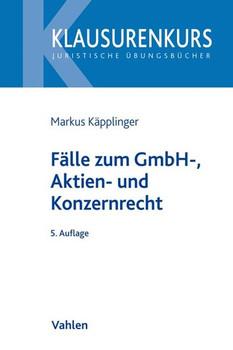 Fälle zum GmbH-, Aktien- und Konzernrecht - Markus Käpplinger  [Taschenbuch]