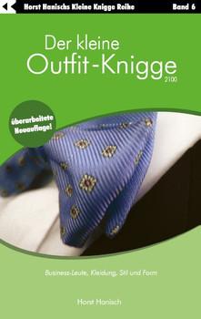 Der kleine Outfit-Knigge 2100: Business-Leute, Kleidung, Stil und Form. Band 6 - Horst Hanisch