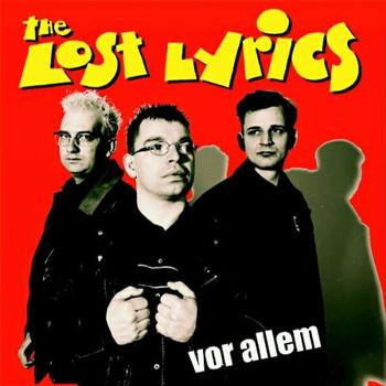 Lost Lyrics - Vor Allem