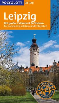 POLYGLOTT on tour Reiseführer Leipzig. Mit großer Faltkarte und 80 Stickern - Friedrich Köthe  [Taschenbuch]
