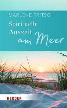 Spirituelle Auszeit am Meer. Impulse zum Auftanken - Marlene Fritsch  [Taschenbuch]