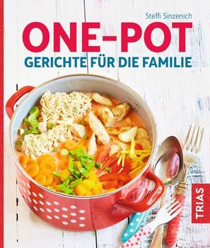 One-Pot - Gerichte für die Familie - Steffi Sinzenich  [Taschenbuch]