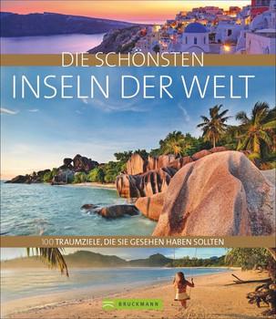 Die schönsten Inseln der Welt. 100 Traumziele, die Sie gesehen haben sollten - Dörte Reisefeder Redaktionsteam GbR Dörte Saße  [Gebundene Ausgabe]