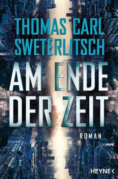 Am Ende der Zeit. Roman - Thomas Carl Sweterlitsch  [Taschenbuch]