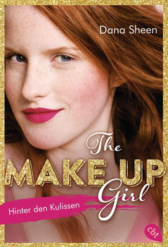 The Make Up Girl: Band 1 - Hinter den Kulissen - Dana Sheen [Taschenbuch]