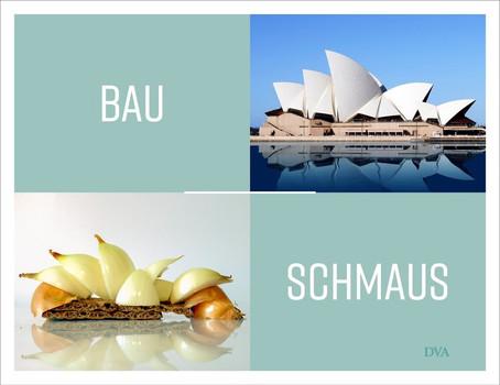 Bauschmaus. Ein kulinarisch-architektonisches Rätselbuch - Susanne Huber  [Gebundene Ausgabe]