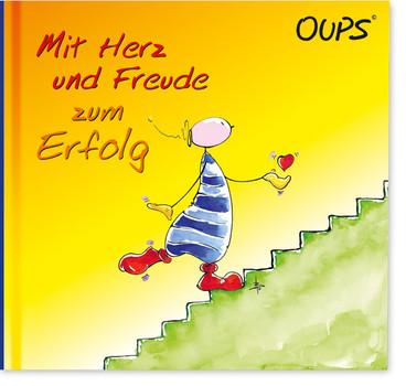 Mit Herz und Freude zum Erfolg: Oups Buch Band Nr. 18 - Hörtenhuber, Kurt