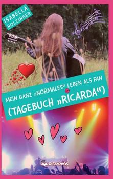 """Mein ganz """"normales"""" Leben als Fan (Tagebuch """"Ricarda"""") - Isabella Holzinger  [Taschenbuch]"""