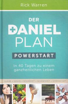 Der Daniel-Plan - PowerStart: In 40 Tagen zu einem ganzheitlichen Leben - Rick Warren [Gebundene Ausgabe]