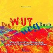 Das Wut-weg-Buch - Thomas Kaiser
