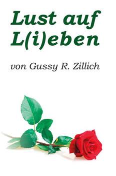 Lust auf L(i)eben - Gussy R. Zillich  [Gebundene Ausgabe]