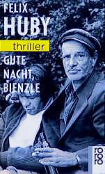 Gute Nacht, Bienzle. - Felix Huby