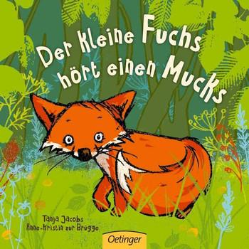 Der kleine Fuchs hört einen Mucks - Anne-Kristin zur Brügge [Pappbilderbuch]