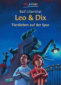 Leo & Dix - Tierdieben auf der Spur - Ralf Lilienthal