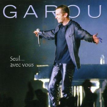 Garou - Seul...avec Vous