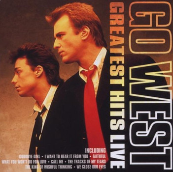 Go West - Greatest Hits Live