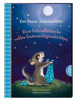 Der kleine Siebenschläfer: Eine Schnuffeldecke voller Gutenachtgeschichten - Sabine Bohlmann  [Gebundene Ausgabe]