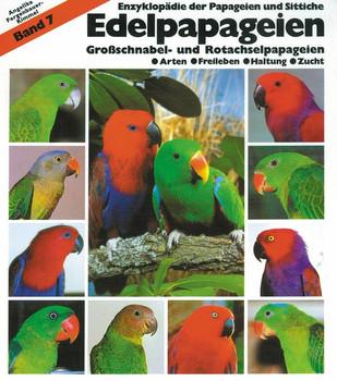 Edelpapageien. Band 7: Großschnabel- und Rotachselpapageien - Angelika Fergenbauer-Kimmel  [Gebundene Ausgabe]