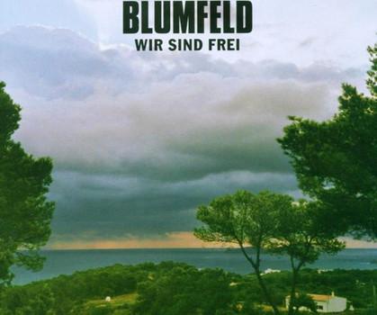 Blumfeld - Wir Sind Frei