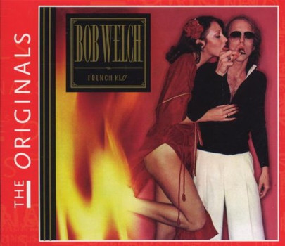 Bob Welch - The Originals-French Kiss