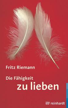 Fähigkeit zu lieben - Fritz Riemann