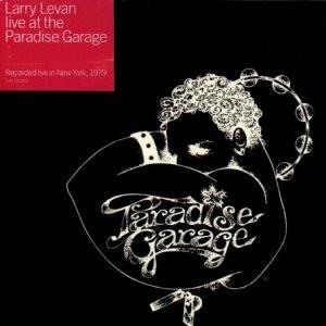 Larry Levan - Larry Levan at the Paradise Ga